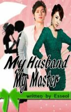 My Husband, My Master by Esseol