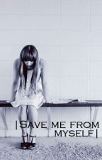 |Save me from myself| by faithler