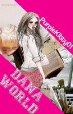 Dana World ♥ by PurpleKitty01