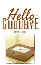 Hello Goodbye by IamEmcee15