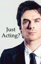 Just Acting? [Ian Somerhalder] by 1D_5SOS_THEVAMPS_