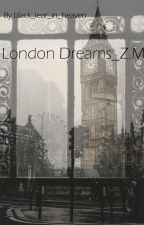 London Dreams_Z.M.✔ by _mxxq_