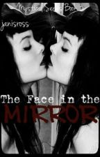 The Face In The Mirror book 3 of mystical series by JanisRoss