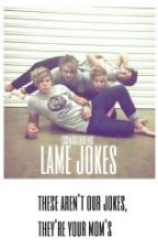 lame jokes by txxnagequeens