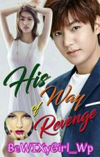 His Way of Revenge (Completed) by BeWIXyGirl_Wp