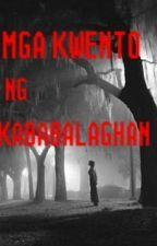 Mga Kwentong Kababalaghan by Itsalmiracle12