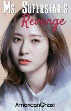 Ms. Superstar's Revenge (On-Going) by AmericanGhost