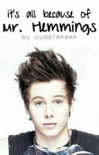 ✓ it's all because of Mr. Hemmings ~ Lashton (AU) by cuddlekeek