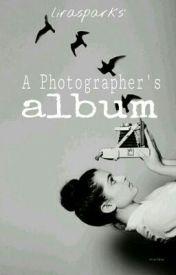 A Photographer's Album (A short story) by lirasparks