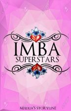 IMBA SUPERSTAR'S |Updating| by MhixiA
