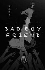 Bad Boyfriend- Fanfic by MariaAngelesOk