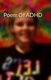 Poem Of ADHD by _universal_Soul_