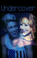Undercover||Niall Horan by Horanfanfic13