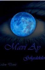 Mavi  Ay (Tamamlandı) by erdemdeniz92