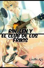 Rin, Len y el Club de los Frikis by GuilleAS