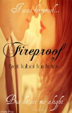 Fireproof   ✔ by chocolateandicee
