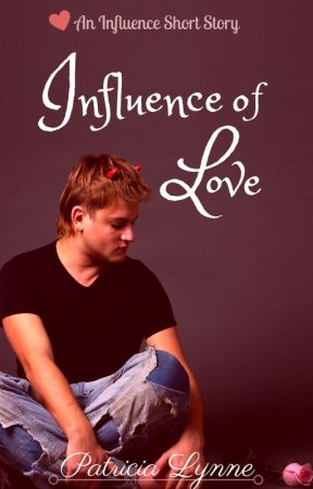 Influence of Love by patricialynne07