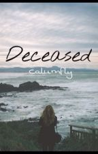 Deceased by Calumfly