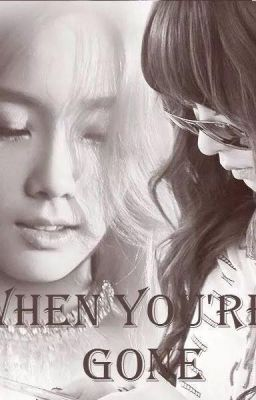 [ ONESHOT ] When You're Gone - TaeNy [ G ]