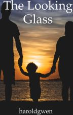 The Looking Glass #Wattys2016 by haroldgwen