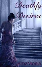 Deathly Desires by AmzMonia