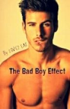The Bad Boy Effect (temporarily on hold) by LOVE2_EAT