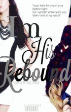 I'm His Rebound by xoyelsolvr