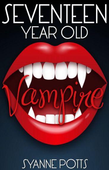 Seventeen Year Old Vampire