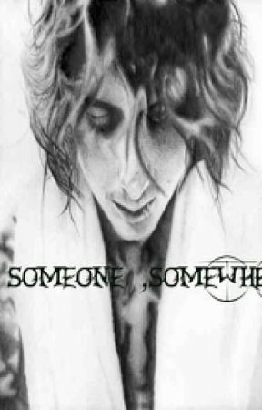 Someone, Somewhere ( A Ben Bruce Fan Fiction ) by Gelli_