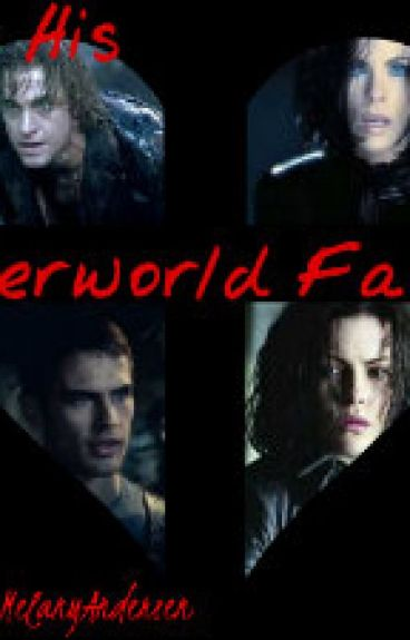 Only His (Underworld Awakening Fanfic) by Melanyandersen