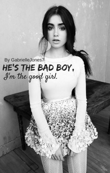 He's the bad boy. I'm the good girl.
