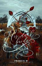His Dark Bride by TheNerdyChick1