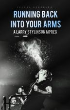 Running Back Into Your Arms  | larry mpreg ✓  by DifferentButGood_1D