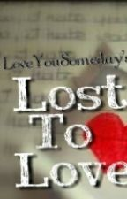 Lost To Love by LoveYouSomeday