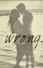 Wrong // Cameron Dallas Love Story by GirlyGirlDreams