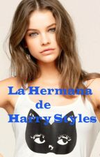 La hermana de Harry Styles by Larry_StylsonForever