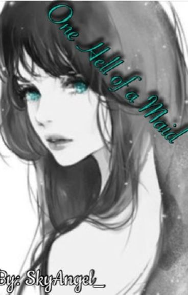 One Hell of a Maid (Black Butler FanFiction)