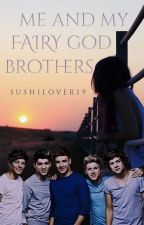 Me and my Fairy God brothers(1D &5SOS Fanfic) by xxsushilover19xx