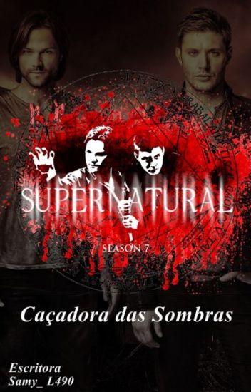 Supernatural: Caçadora das Sombras