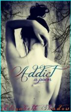 Addict by ElizabethShadow