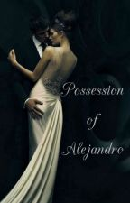 Possession of Alejandro by rudelifestyle