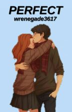 Perfect: A Hinny Fanfiction by wrenegade3617