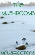 The Mushrooms by minusfractions