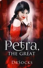 Petra, the Great - (Book One) by DrSocks