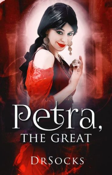 Petra, the Great - (Book One)