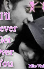 I'll Never Get Over You by IamRuthie