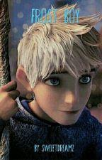 Frost Boy [A Jack Frost Fanfiction] by SweeetDreamz