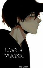 Love and Murder (Yaoi/Gay) by -HQuinn