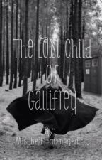 The Lost Child Of Gallifrey {SLOW UPDATES} by _JoinTheBlackParade_