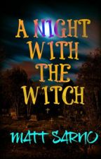 A Night with the Witch - Short Story by matthewsarno